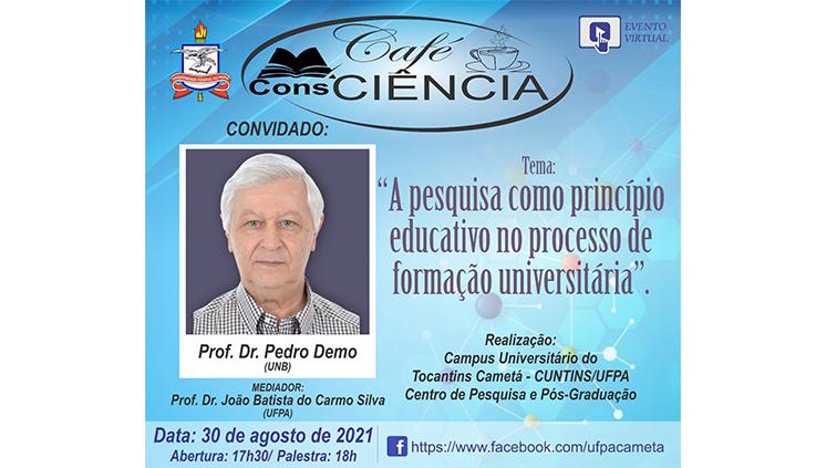 O Centro  de Pesquisa e Pós-Graduação do Campus Universitário do Tocantins- Cametá (UFPA), convida para a Live do Café ConsCiência do CUNTINS, com a temática