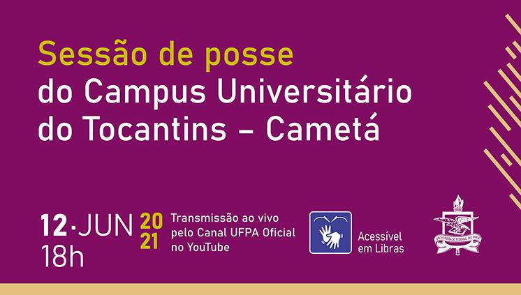 Nova gestão tomará posse no Campus Universitário do Tocantins - Cametá